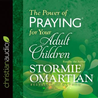 Download Power of Praying for Your Adult Children by Stormie Omartian