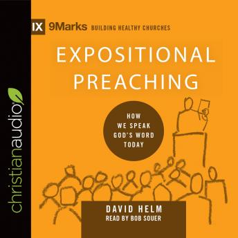 Expositional Preaching: How We Speak God's Word Today, David R. Helm