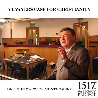 A Lawyer's Case For Christianity, John Warwick Montgomery