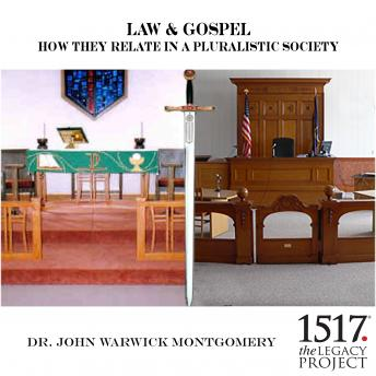Law & Gospel - How They Relate In A Pluralistic Society