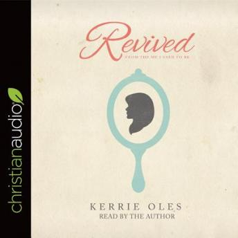 Revived: From the Me I Used to Be, Kerrie Oles