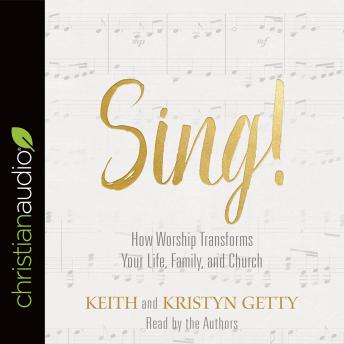 Sing!: Why and How We Should Worship, Kristyn Getty, Keith Getty