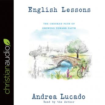 English Lessons: The Crooked Little Grace-Filled Path of Growing Up, Andrea Lucado