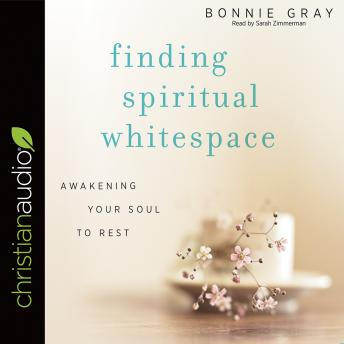 Finding Spiritual Whitespace, Bonnie Gray