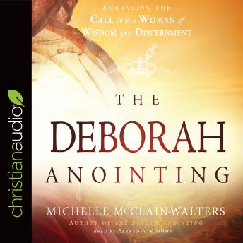 Download Deborah Anointing: Embracing the Call to be a Woman of Wisdom and Discernment by Michelle McClain-Walters