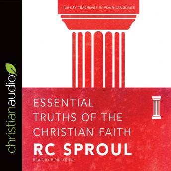 Essential Truths of the Christian Faith, R. C. Sproul
