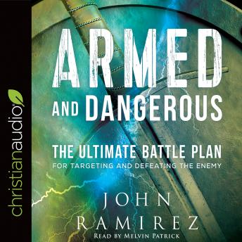 Download Armed and Dangerous: The Ultimate Battle Plan for Targeting and Defeating the Enemy by John Ramirez