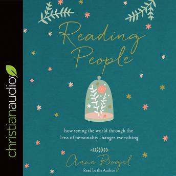 Reading People: How Seeing the World through the Lens of Personality Changes Everything, Anne Bogel