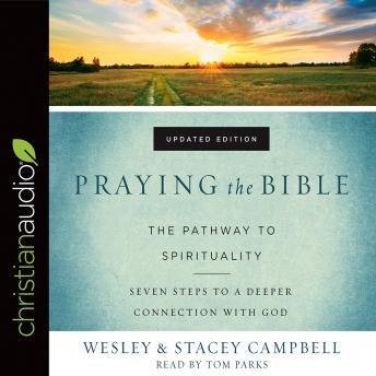 Praying the Bible: The Pathway to Spirituality, Stacey Campbell, Wesley Campbell