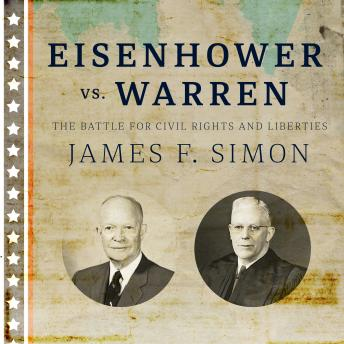Eisenhower vs. Warren: The Battle for Civil Rights and Liberties