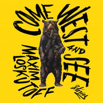 Come West and See: Stories