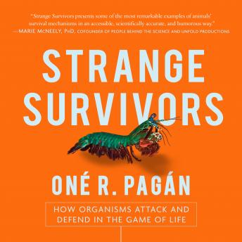 Download Strange Survivors: How Organisms Attack and Defend in the Game of Life by One R. Pagan