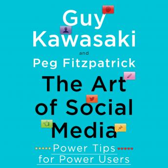 The Art of Social Media: Power Tips for Power Users