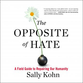 Download Opposite of Hate: A Field Guide to Repairing Our Humanity by Sally Kohn