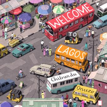 Welcome to Lagos: A Novel