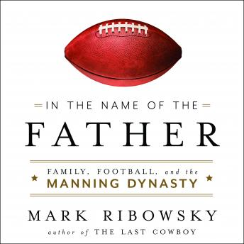 In the Name of the Father: Family, Football, and the Manning Dynasty details