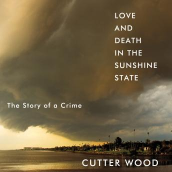 Love and Death in the Sunshine State: The Story of a Crime details