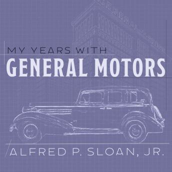Download My Years With General Motors by Jr. Alfred P. Sloan