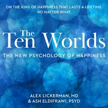 Ten Worlds: The New Psychology of Happiness details