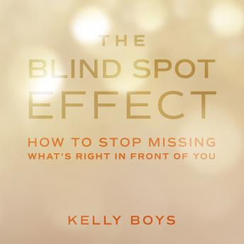 Blind Spot Effect: How to Stop Missing What's Right in Front of You details