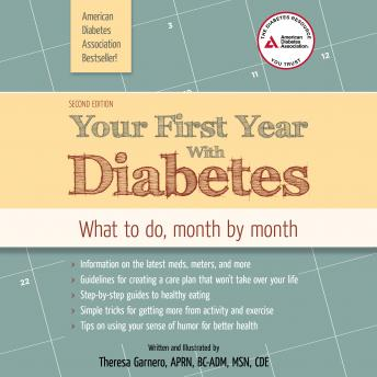 Download Your First Year with Diabetes: What to Do, Month by Month by Theresa Garnero