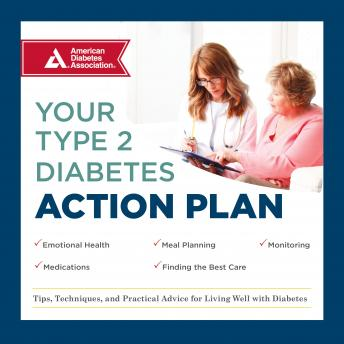 Download Your Type 2 Diabetes Action Plan: Tips, Techniques, and Practical Advice for Living Well with Diabetes by American Diabetes Association