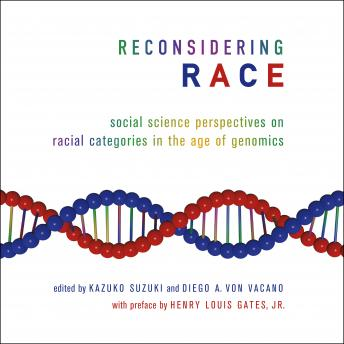 Reconsidering Race: Social Science Perspectives on Racial Categories in the Age of Genomics, Audio book by Suzukim Kazuko, Diego A. Von Vacano