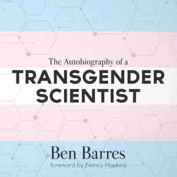 Download Autobiography of a Transgender Scientist by Ben Barres