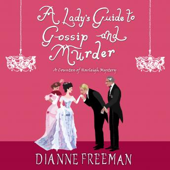 A Lady's Guide to Gossip and Murder