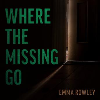 Download Where the Missing Go by Emma Rowley