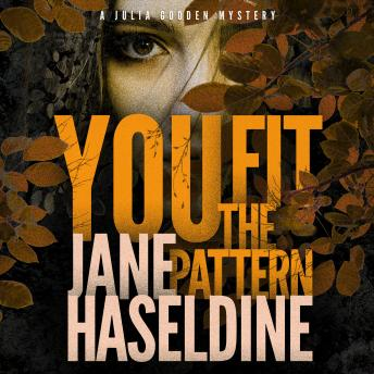 You Fit the Pattern: A Julia Gooden Mystery