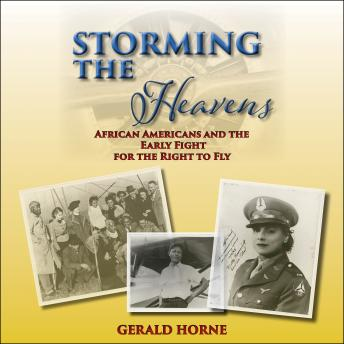 Storming the Heavens: African Americans and the Early Fight for the Right to Fly