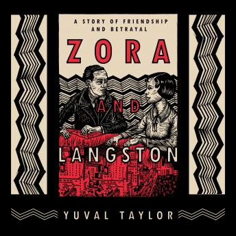 Download Zora and Langston: A Story of Friendship and Betrayal by Yuval Taylor