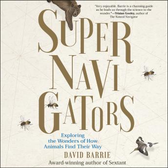 Supernavigators: Exploring the Wonders of How Animals Find Their Way details