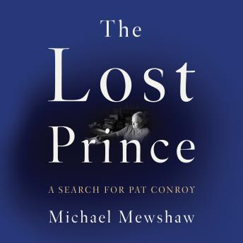 Download Lost Prince: A Search for Pat Conroy by Michael Mewshaw