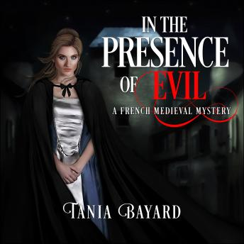 In The Presence of Evil: A French Medieval Mystery
