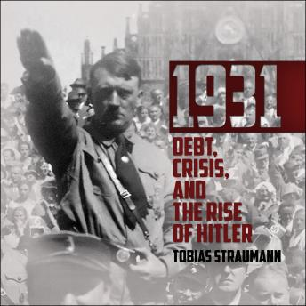 Download 1931: Debt, Crisis, and the Rise of Hitler by Tobias Straumann