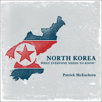 Download North Korea: What Everyone Needs to Know by Patrick Mceachern