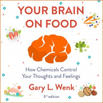Your Brain on Food: How Chemicals Control Your Thoughts and Feelings 3rd Edition details