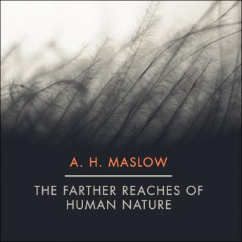 Farther Reaches of Human Nature, Abraham H. Maslow