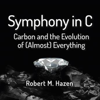 Symphony in C: Carbon and the Evolution of (Almost) Everything details