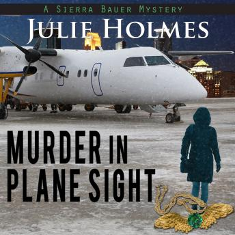 Murder in Plane Sight, Julie Holmes