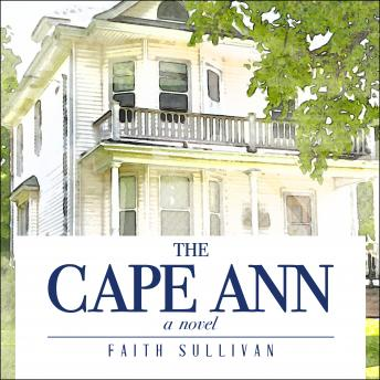 Download Cape Ann: A Novel by Faith Sullivan