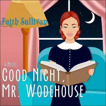 Download Good Night, Mr. Wodehouse: A Novel by Faith Sullivan