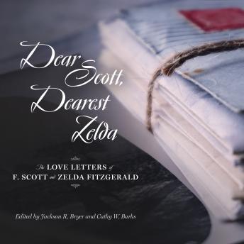 Dear Scott, Dearest Zelda: The Love Letters of F. Scott and Zelda Fitzgerald details