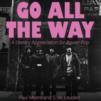 Go All The Way: A Literary Appreciation for Power Pop details