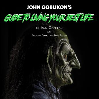 Download John Goblikon's Guide to Living Your Best Life by John Goblikon