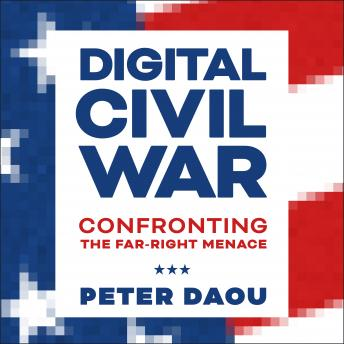 Download Digital Civil War: Confronting the Far-Right Menace by Peter Daou