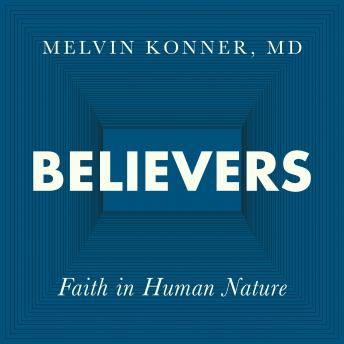 Believers: Faith in Human Nature, Melvin Konner
