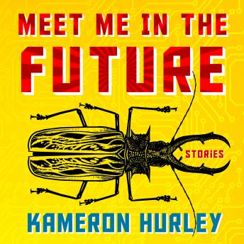 Meet Me in the Future: Stories details